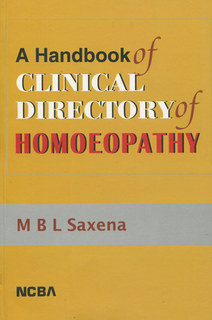 A Handbook of Clinical Directory of Homoeopathy/M.B. Saxena