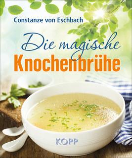 Die magische Knochenbrühe/Constanze Eschbach