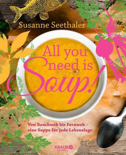All you need is soup, Susanne Seethaler