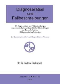 Diagnoserätsel und Fallbeschreibungen/Hartmut Hildebrand