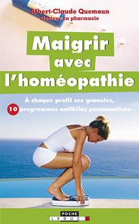 Maigrir avec l'homéopathie/Albert-Claude Quemoun
