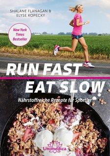 Run Fast Eat Slow/Shalane Flanagan / Elyse Kopecky