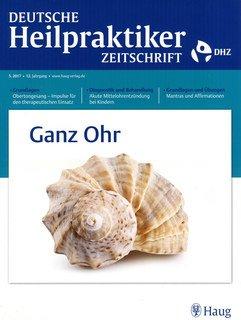 Deutsche Heilpraktiker Zeitschrift 2017/5 - Ganz Ohr/DHZ