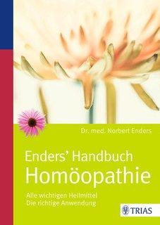 Enders' Handbuch Homöopathie/Norbert Enders