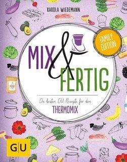 Mix & Fertig - Die besten GU-Rezepte für den Thermomix/Karola Wiedemann