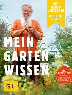 Der Selbstversorger: Mein Gartenwissen/Wolf-Dieter Storl