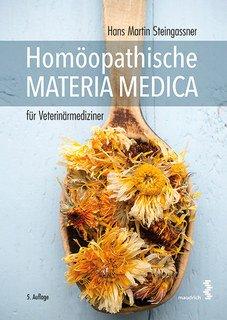 Homöopathische Materia Medica für Veterinärmediziner/Hans-Martin Steingassner