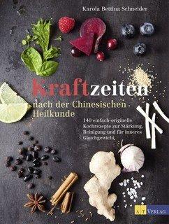 Kraftzeiten nach der Chinesischen Heilkunde/Karola Schneider