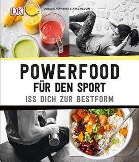 Powerfood für den Sport, Coralie Ferreira / Axel Heulin