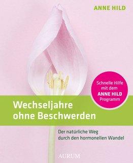 Wechseljahre ohne Beschwerden/Anne Hild