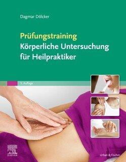 Prüfungstraining Körperliche Untersuchung für Heilpraktiker/Dagmar Dölcker