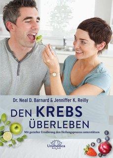 Den Krebs überleben/Neal Barnard / Jennifer K. Reilly