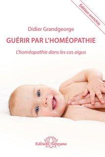 Didier Grandgeorge: Guérir par l'homéopathie