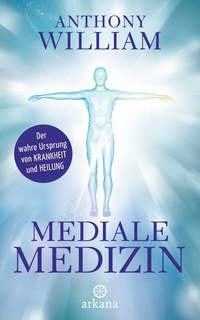 Mediale Medizin/Anthony William