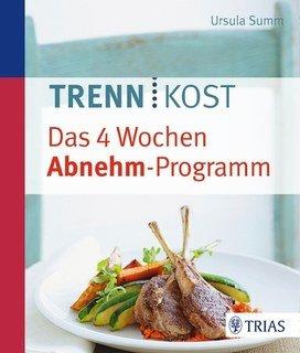 Trennkost - Das 4 Wochen Abnehm-Programm/Ursula Summ