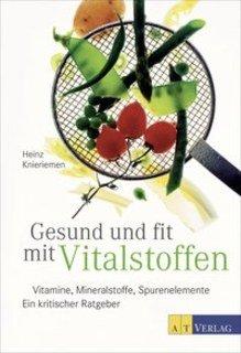 Gesund und fit mit Vitalstoffen/Heinz Knieriemen