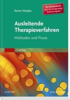 Ausleitende Therapieverfahren - Studienausgabe/Rainer Matejka