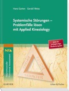 Systemische Störungen - Problemfälle lösen mit Applied Kinesiology - Studienausgabe/Hans Garten / Gerald Weiss