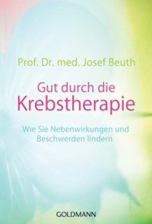 Gut durch die Krebstherapie/Josef Beuth