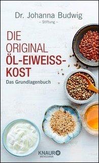 Die Original-Öl-Eiweiß-Kost/Johanna Budwig Dr.