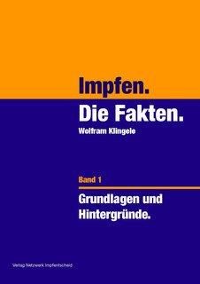 Impfen - Die Fakten (Band 1)/Wolfram Klingele