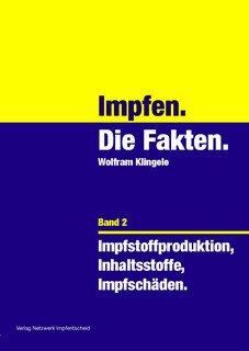 Impfen - Die Fakten (Band 2)/Wolfram Klingele