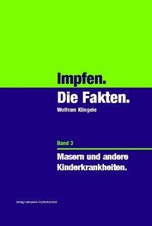 Impfen - Die Fakten (Band 3)/Wolfram Klingele