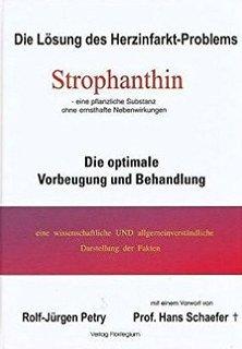 Die Lösung des Herzinfarkt-Problems: Strophanthin/Rolf-Jürgen Petry