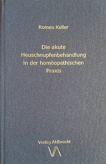 Die akute Heuschnupfenbehandlung in der homöopathischen Praxis, Romeo Keller