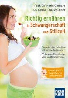 Richtig ernähren in Schwangerschaft und Stillzeit/Ingrid Gerhard / Barbara Rias-Bucher