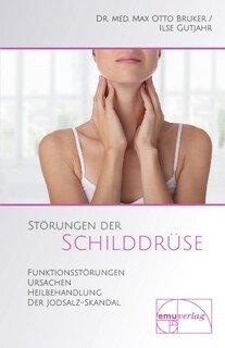 Störungen der Schilddrüse/Dr. med. M. O. Bruker / Ilse Gutjahr