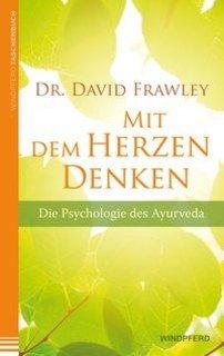 Mit dem Herzen denken/David Frawley