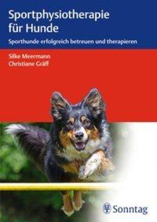 Sportphysiotherapie für Hunde/Christiane Gräff / Silke Meermann