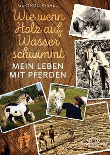 Wie wenn Holz auf Wasser schwimmt - E-Book, Gertrud Pysall