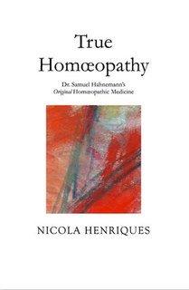 True Homoeopathy, Nicola Henriques