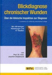 Blickdiagnose chronischer Wunden/Joachim Dissemond
