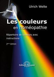 Les couleurs en homéopathie/Ulrich Welte