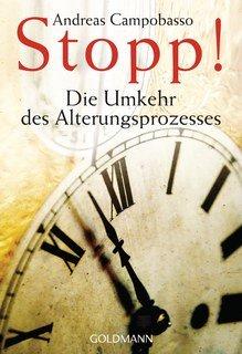 Stopp! Die Umkehr des Alterungsprozesses/Andreas Campobasso