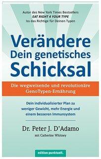 Verändere Dein genetisches Schicksal, Peter J. D'Adamo