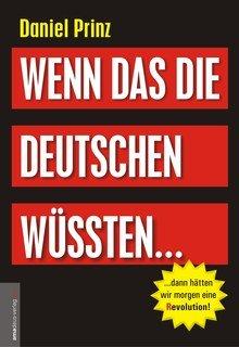 Wenn das die Deutschen wüssten.../Prinz/ von Helsing /von Frei