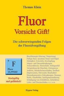 Fluor - Vorsicht Gift!, Thomas Klein