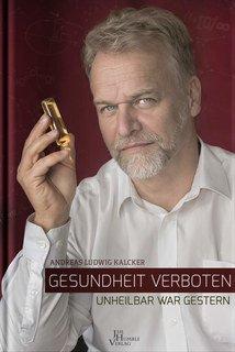 Andreas Ludwig Kalcker: Gesundheit verboten