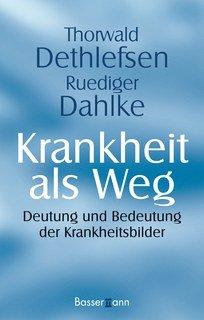 Krankheit als Weg, Thorwald Dethlefsen / Rüdiger Dahlke