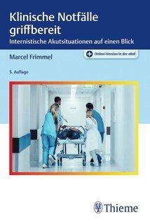 Klinische Notfälle griffbereit/Marcel Frimmel