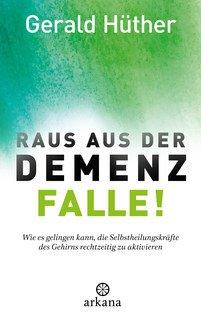 Raus aus der Demenz-Falle!/Gerald Hüther