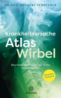 Krankheitsursache Atlaswirbel/Siegbert Tempelhof