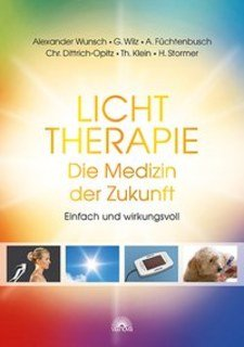 Lichttherapie - Die Medizin der Zukunft/Alexander Wunsch / Christian Dittrich-Opitz / Thomas Klein / Anja Füchtenbusch / Gregor Wilz / Hans Stormer