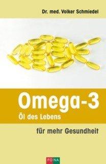 Omega-3 - Öl des Lebens/Volker Schmiedel