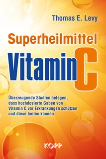 Superheilmittel Vitamin C, Thomas E Levy