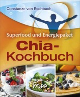 Das Chia-Kochbuch/Constanze Eschbach